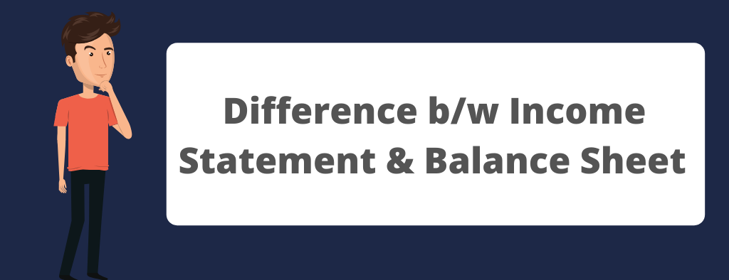 Balance Sheet & Income Statement: The Difference